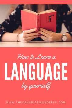 How to Learn a Language by Yourself - Living Abroad - The Canadian Wanderer