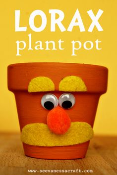 """Make a Lorax inspired pot to plant seeds in! Marigolds are easy. Hudson & Reagan love this: play """"Let it Grow"""" from the movie soundtrack while you work!"""