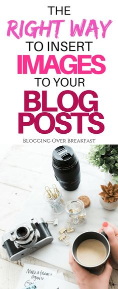 Did you know there was a right way and wrong way to adding images to your blog posts? These steps will save you so much time in the future and leave your blog looking professional right from the start! #blogging #bloggingforbeginners #makemoneyfromhome #makemoneyonline #blogtips #bloggingoverbreakfast