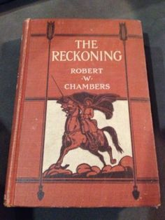 The Reckoning by Robert W. Chambers 1905 First Edition Vintage Book!!!
