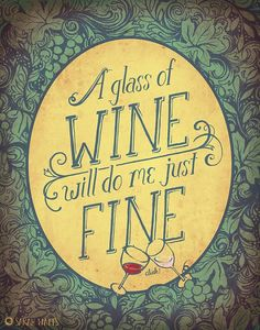 a glass of wine will do me just fine
