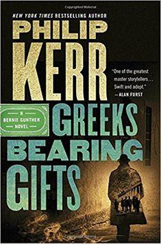 PATRON REQUEST Amazon.com: Greeks Bearing Gifts (A Bernie Gunther Novel) (9780399177064): Philip Kerr: Books