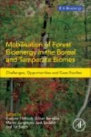 Mobilisation of forest bioenergy in the boreal and temperate biomes : challenges, opportunities and case studies