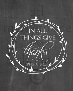 In All Things Give THANKS, PRINTABLE 8x10 Chalkboard Print, Inspirational Art, Scripture Wall Art, Thanksgiving, Fall Ephesians 5:20