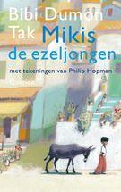 Bibi Dumon Tak en Philip Hopman (ill.): Mikis de ezeljongen