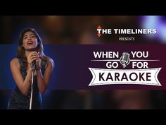 Videos capsules: When You Go For Karaoke | The Timeliners Expressin...
