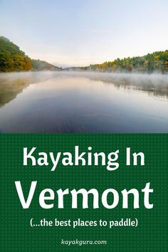 Kayaking in Vermont. Where to go, to rent, and the kayak and boating laws and regulations to think about. Including: 1: Lake Champlain 2: Connecticut River 3: Emerald Lake 4: Lake St. Catherine 5: West River Canoe And Kayak, Kayak Fishing, Windsurfing, Wakeboarding, Kayak For Beginners, Angler Kayak, Kayaking Tips, Lake Champlain, Emerald Lake
