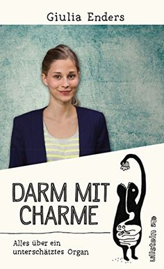 Giulia Enders: Darm mit Charme