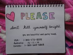 The numbers are suicide help hotlines! Stop Bullying, Anti Bullying, You Are Beautiful, Love You, I Support You, Keep Fighting, Don't Give Up, Positive Thoughts, Just In Case