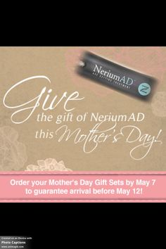 Nerium AD... The perfect Mother's Day gift!! www.stefaniegass.arealbreakthrough.com or www.facebook.com/wrinkleproofyourskin
