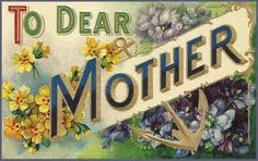 Little Birdie Blessings : Mother's Day Free Graphics Vintage Cards, Vintage Postcards, Vintage Images, Holiday Postcards, Vintage Pictures, Mother In Heaven, Mother's Day Printables, Printable Cards, Crazy Quilt Blocks