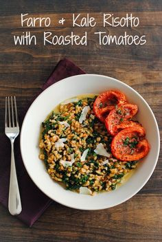 Farro and Kale Risotto with Roasted Tomatoes   foxeslovelemons.com