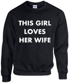 LESBIAN SWEATSHIRT This Girl Loves Her Wife Black by ALLGayTees