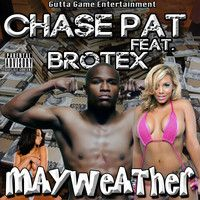 Chase Pat | #MayWeather Feat. BroTex by Oowee Promotions on SoundCloud