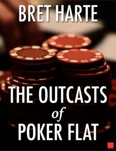 the outcasts of poker flat quotes