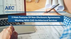 You can work closely with reputed providers of CAD architectural services without worrying about theft or leakage of classified design data if you enter into a non-disclosure agreement with them.