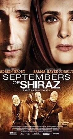 Septembers of Shiraz Movie Poster - Salma Hayek, Adrien Brody, Shohreh Aghdashloo Adrien Brody, Salma Hayek, Dramas, Shohreh Aghdashloo, Little Dorrit, Soundtrack Music, Video On Demand, Thrillers, Streaming Movies