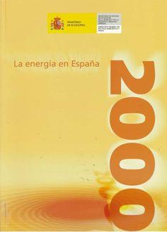 La energía en España 2000 Madrid : Ministerio de Economía, 2001