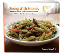 Dining With Friends  The Art of North American Vegan Cuisine  By Priscilla Feral & Lee Hall