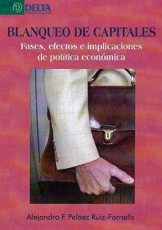 Blanqueo de capitales : fases, efectos e implicaciones de política económica / Alejandro Peláez Ruiz-Fornells