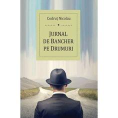 Jurnal de bancher pe drumuri (ed. tiparita) Author