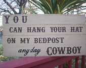 Large Western Sign / Cowboy Sign / Country Ranch Decor / Cowgirl Decor / You Can Hang Your Hat on My Bedpost Anyday Cowboy / Gift for Him