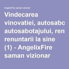 Vindecarea vinovatiei, autosabotajului, renuntarii la sine (1) - AngelixFire saman vizionar
