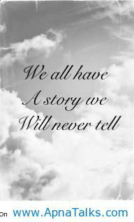 Sad Disappointed Quotes | We all have a story we will never tell lovely quotes - Apna Talks