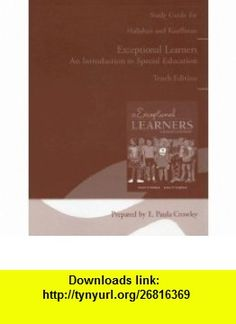 Study Guide for Exceptional Learners Introduction to Special Education (with Case for Reflection and Analysis) (9780205468577) E. Paula Crowley, Daniel P. Hallahan, James M. Kauffman , ISBN-10: 0205468578  , ISBN-13: 978-0205468577 ,  , tutorials , pdf , ebook , torrent , downloads , rapidshare , filesonic , hotfile , megaupload , fileserve