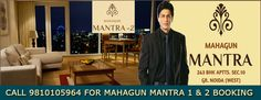 Mahagun Mantra is brand new project at Sector 10 Noida Extension by Mahagun group. Mahagun Mantra is very promising residential complex developed for people who believe to live a modern-day life within the plenty of modern amenities. Mahagun Mantra Sector 10 Noida Extension brings 2 and 3 bhk apartments with full of contemporary features and comforts. Call 9810105964