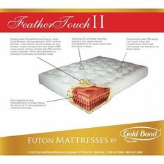 "Feather Touch Futon Mattress Size: King, Color: Blue, Thickness: 7"" by Gold Bond. $398.55. 624(King)(F) Size: King, Color: Blue, Thickness: 7"" Features: -Feather touch 9'' futon.-Made in the USA. Options: -Available in several sizes.-Available in several finishes."