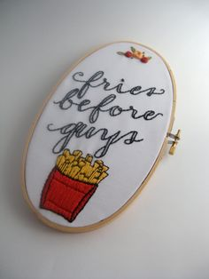 Hand Embroidery. Fries Before Guys. Embroidery Hoop. Hoop Art. French Fries. Galentines. (20.00 USD) by HighFiveHoop