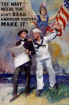 World War I Poster The Navy Needs You Dont Read American History