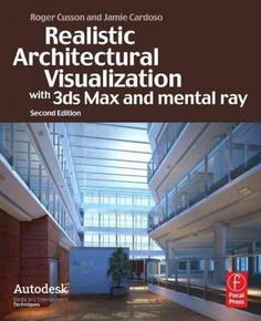 Realistic Architectural Vistualization With 3ds Max and Mental Ray