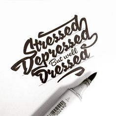 brush pen / Stressed, Depressed, But Well Dressed by rigosreactions.
