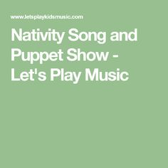 Nativity Song and Puppet Show - Let's Play Music