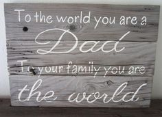 Father's Day You Are The World Barnwood Sign by MsDsSigns on Etsy, $25.00