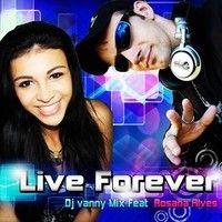 Dj vanny MiX Feat  Rosana Alves - Live Forever by Rosana Alves on SoundCloud