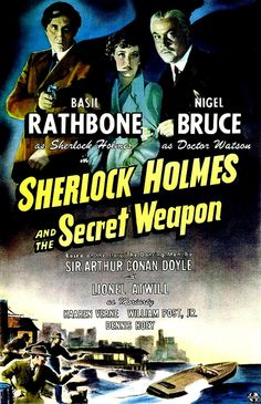 """Basil Rathbone is Holmes for the fourth time in SHERLOCK HOLMES AND THE SECRET WEAPON (Roy William Neill, 1942). The film is credited as an adaptation of Sir Arthur Conan Doyle's Holmes tale """"The Adventure of the Dancing Men,"""" but the only element of the source material to be used is the dancing men code. Rather, it is a spy film taking place on the background of the then ongoing Second World War."""