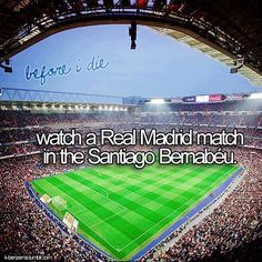 Watch a Real Madrid Game Live (not necessarily in the Santiago Bernabeu thoug)- {Bucket List}
