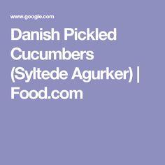 Danish Pickled Cucumbers (Syltede Agurker)   Food.com