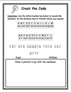 Freebie! Cryptogram puzzle: Fact or Fiction! In this activity, children will use a letter/number key to decode an encrypted sentence. Next, they will read the sentence carefully to decide if its fact or fiction, and circle their response. Finally, they will draw a picture to go with the sentence. The encrypted sentence is: The cow jumped over the moon. Great activity to check for reading comprehension and understanding of fact and fiction!