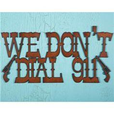 """We Don't Dial 911"" Metal Wall Art"