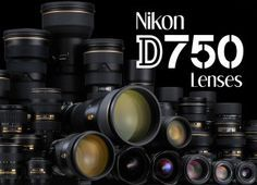 Nikon D750 Recommended Lenses | Nikon D750 FX full frame digital camera
