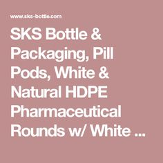 SKS Bottle & Packaging, Pill Pods, White & Natural HDPE Pharmaceutical Rounds w/ White Lined Caps