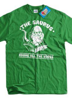 Funny Dinosaur Shirt The Saurus thesaurus Knows All The Words T-Shirt Book Books Library School shirt T Shirt Geek Mens Ladies Womens Kids Dinosaur Funny, Dinosaur Shirt, Time T, Grey Tee, School Shirts, Cool T Shirts, Work Shirts, T Shirts For Women, Words