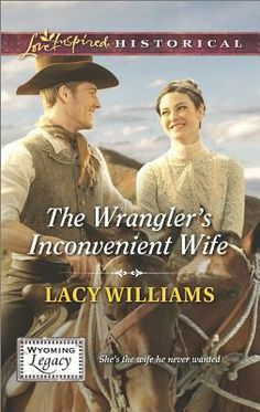 The Wrangler's Inconvenient Wife by Lacy Williams.