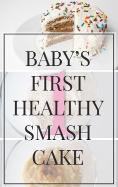 A Babies First Healthy Cake, easy to make with all natural ingredients. A delicious, healthy and easy to make a baby's first healthy smash cake.