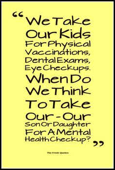 We-Take-Our-Kids-For-Physical-Vaccinations-Dental-Exams-Eye-Checkups.-When-Do-We-Think-To-Take-Our-Our-Son-Or-Daughter-For-A-Mental-Health-Checkup-Gordon-Smith-338x500.jpg (338×500)