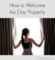 How to Welcome the Day Properly